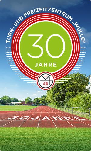 30 Jahre Turn- und Sportzentrum »Wulle«